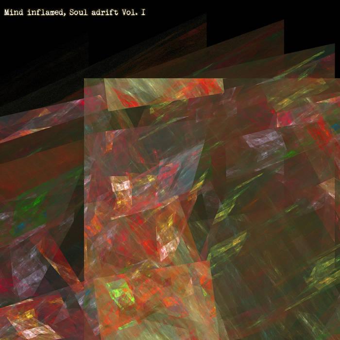 Music] Various Artists – Mind inflamed, Soul adrift Vol  I